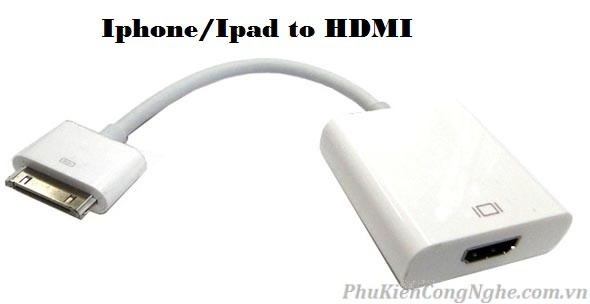 Cáp kết nối IPhone 4, 4S, IPad to HDMI
